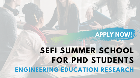 INVITATION: SEFI Summer School For PhD Students Engineering Education Research